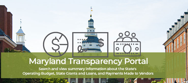 Maryland's Transparency Website - Search and view summary information about the State's Operating Budget, State Grants and Loans, and Payments Made to Vendors